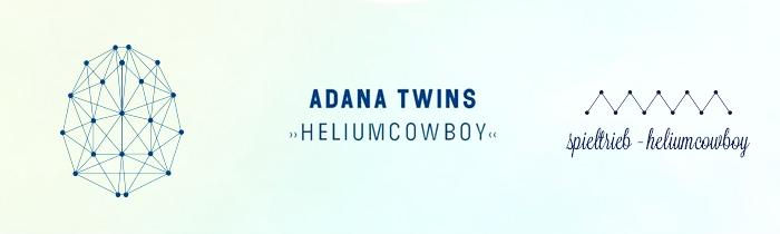 adana twins heliumcowboy - spieltrieb remix