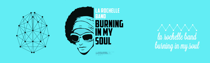 la rochelle band burning in my soul