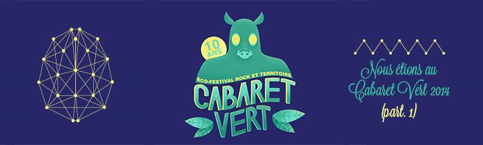 Report Cabaret Vert part 1