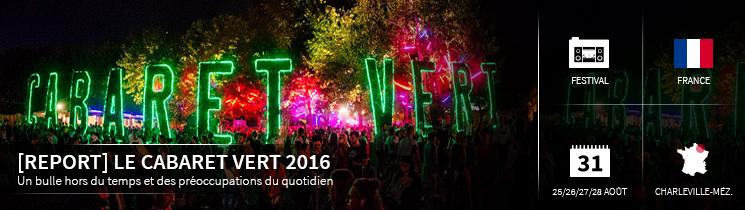 [REPORT] le cabaret vert 2016 Un bulle hors du temps et des préoccupations du quotidien